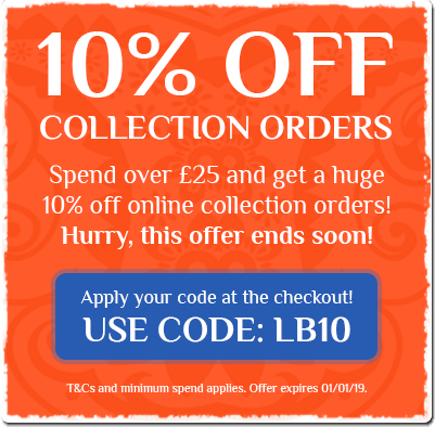 Spend over £25 and get 10% off your online collection order! Use code LB10 at the checkout. T&Cs apply, expires 1/1/19.