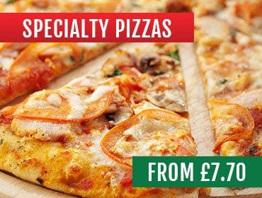 Try our specialty pizzas from just £7.70!
