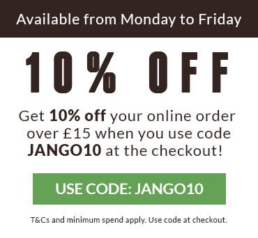 Get 10% off your order over £15 from Monday to Friday! Use code JANGO10 at the checkout. T&Cs and min spend apply.