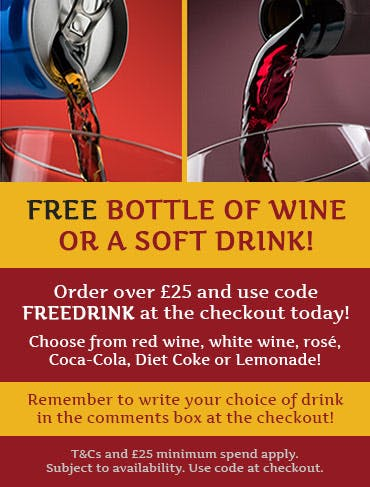 Free Bottle of Wine or Soft Drink! Order over £12 and use code FREEPMC at the checkout! T&Cs and min spend apply.