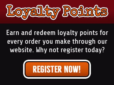 Register with us to earn loyalty points for every online order you make through our website!