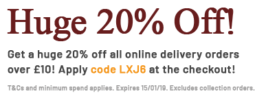 Get a huge 20% off online delivery orders over £10! Apply code LXJ6 at the checkout!
