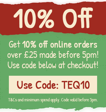 10% Off Over £25 Before 5pm when you use code TEQ10 at checkout!
