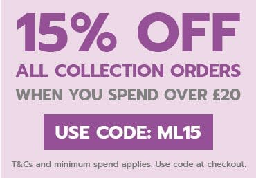 15 Off Collection Orders Over £20 ! use code ML15. T&Cs and minimum spend apply.