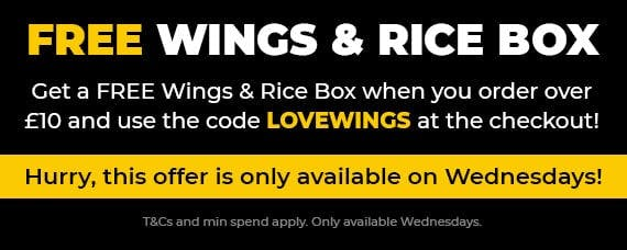 Get a Free Wings & Rice Box when you use code LOVEWINGS at the checkout today! Offer only available on Wednesdays. T&Cs and minimum spend apply.