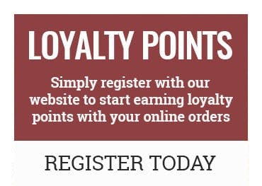 Earn loyalty points with every online order you make when you register with us today!