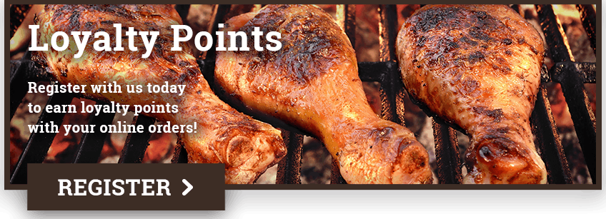 Register online to earn and redeem loyalty points with your online orders!