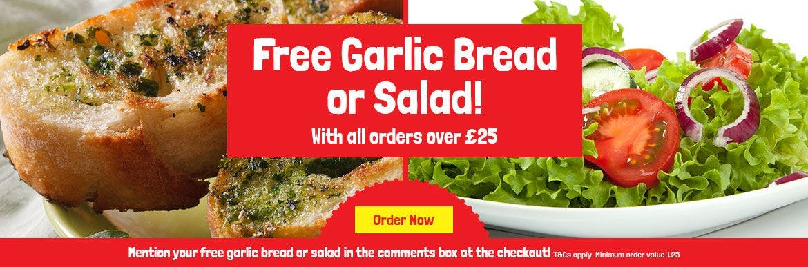 Free Garlic Bread or Salad with Orders Over £25