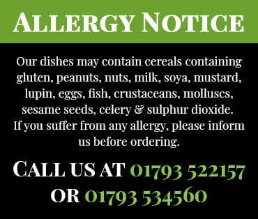 Our dishes may contain cereals containing gluten, peanuts, nuts, milk, soya, mustard, lupin, eggs, fish, crustaceans, molluscs, sesame seeds, celery & sulphur dioxide. If you suffer from any allergy please inform us before ordering.