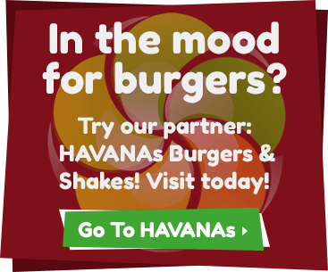In the mood for burgers? Try our partner: HAVANAs burgers and shakes!