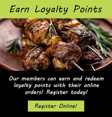 Earn and redeem loyalty points when you become a member and order online!